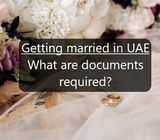 Getting married in the UAE What are the documents needed